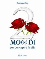2 Mo(n)di per concepire la vita