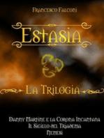 Estasia - La Trilogia