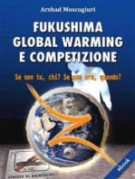 Fukushima Global Warming e Competizione