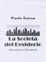 La società del desiderio. dialogo sull'occidente