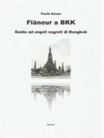 Flaneur a bkk. guida ad angoli segreti di bangkok