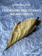 L'ostaggio dell'oceano melanconico
