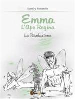 Emma L'Ape Regina La Rivelazione