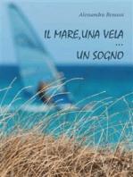 Il mare, una vela… un sogno