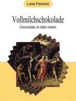 Vollmilchschokolade - cioccolato al latte intero