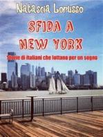 SFIDA A NEW YORK Storie di italiani che lottano per un sogno