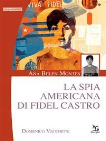 Ana Belén Montes: La spia americana di Fidel Castro