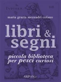 Libri & Segni: piccola biblioteca per Pesci curiosi