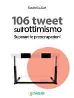 106 tweet sull'ottimismo. Superare le preoccupazioni