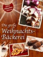 """Die große Weihnachtsbäckerei - Plätzchen, Kekse und Lebkuchen (Deutsche Rezepte Sonder-Edition """"Plätzchen + Glühwein"""")"""