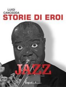 Jazz. Storie di eroi