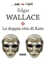 La doppia vita di Kate