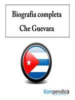 Biografia completa –Che Guevara