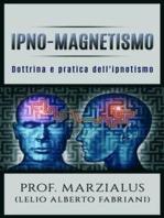 Ipno-Magnetismo Dottrina e pratica dell'Ipnotismo