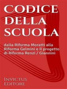 Codice della Scuola: dalla Riforma Moratti alla Riforma Gelmini e il progetto di Riforma Renzi - Giannini
