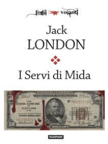 I Servi di Mida e altre storie