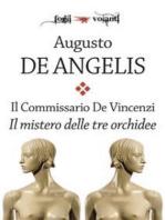 Il Commissario De Vincenzi. Il mistero delle tre orchidee