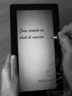 Come scrivere un ebook di successo