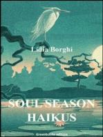 Soul Season Haikus