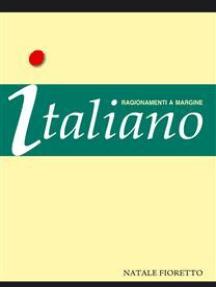 Italiano. Ragionamenti a margine