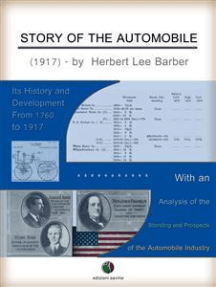 Story of the Automobile: Its History and Development From 1760 to 1917