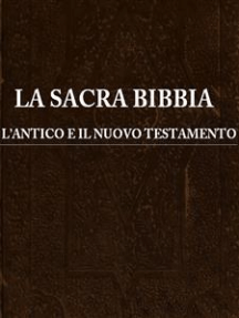 La Sacra Bibbia: l'antico e il nuovo testamento