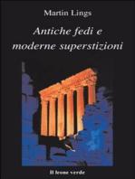 Antiche fedi e moderne superstizioni