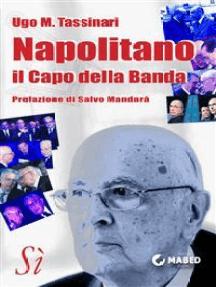 Napolitano, il Capo della Banda
