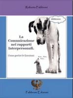 La Comunicazione nei rapporti Interpersonali. Come gestire le Emozioni