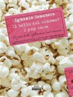 Il bello del cinema? I pop corn