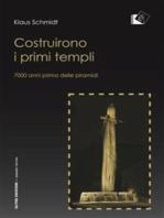 Costruirono i primi templi