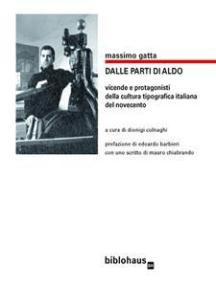 dalle parti di Aldo: vicende e protagonisti della cultura tipografica italiana del novecento