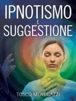 Ipnotismo e Suggestione