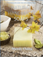 Natural handmade soaps: Techniques and recipes