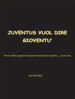 Juventus vuol dire gioventù
