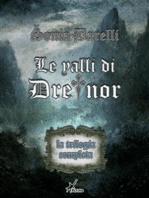 Le valli di Dreinor - La trilogia completa