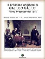 Il processo originale di Galileo Galilei - Primo Processo del 1616