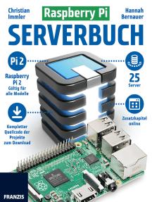 Raspberry Pi Serverbuch: 25 Projekte: kompletter Quellcode zum Download verfügbar, kompatibel mit Raspberry Pi 2
