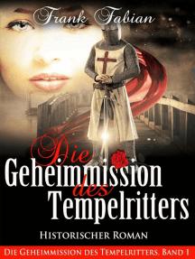 Die Geheimmission des Tempelritters: Die Geheimmmission des Tempelritters, #1