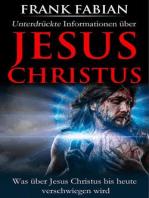 Unterdrückte Informationen über Jesus Christus