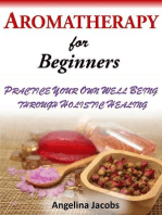 Aromatherapy For Beginners Practice Your Own Well Being through Holistic Healing Angelina Jacobs