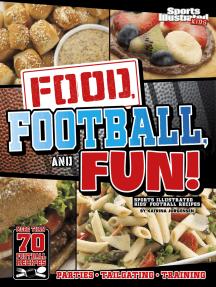 Food, Football, and Fun!: Sports Illustrated Kids' Football Recipes