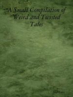 A Small Compilation of Weird and Twisted Tales