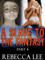 A Slave to the Fantasy, Part 4