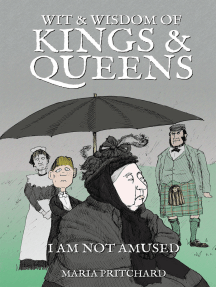 Wit & Wisdom of Kings & Queens: I Am Not Amused