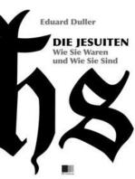Die Jesuiten. Wie sie waren und wie sie sind (Illustriert)