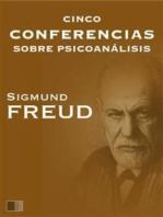 Cinco conferencias sobre psicoanálisis