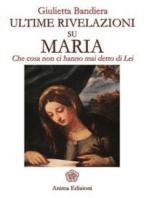 Ultime rivelazioni su Maria