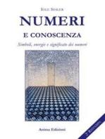 Numeri e conoscenza: Simboli, energie e significato dei numeri