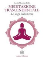 Meditazione Trascendentale: Lo yoga della mente